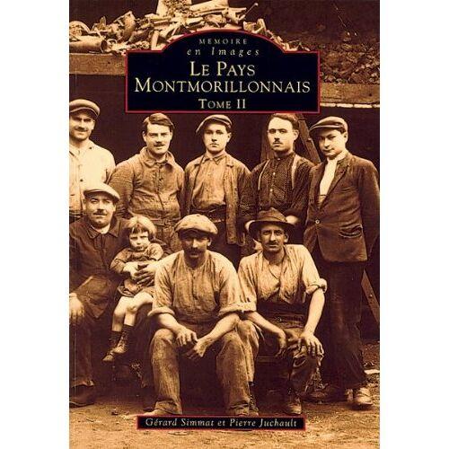 Pierr Gérard Simmat - Montmorillonnais II (pays) (Mémoire en Images locaux) - Preis vom 27.02.2021 06:04:24 h