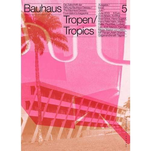 Stiftung Bauhaus Dessau - bauhaus N° 5/ Tropen: Die Zeitschrift der Stiftung Bauhaus Dessau (Bauhaus Magazine) - Preis vom 20.10.2020 04:55:35 h