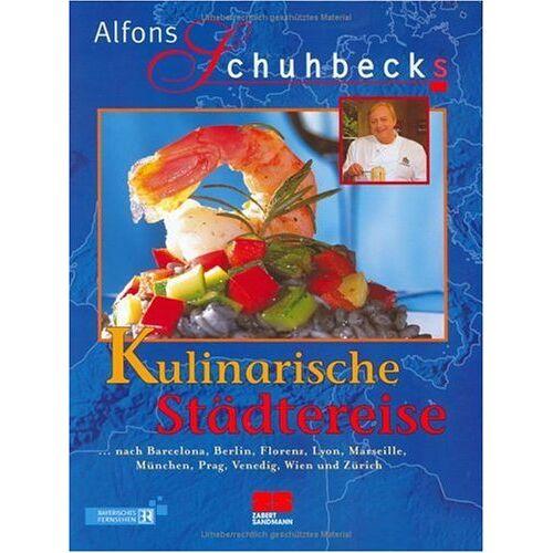Alfons Schuhbeck - Schuhbecks Kulinarische Städtereise - Preis vom 19.01.2020 06:04:52 h