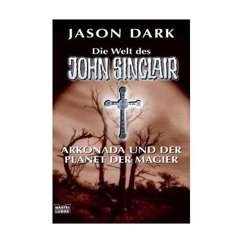 Jason Dark - Arkonada und der Planet der Magier - Preis vom 25.01.2021 05:57:21 h
