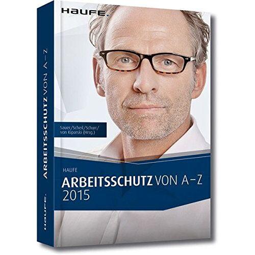 Josef Sauer - Arbeitsschutz von A-Z 2015 - Preis vom 22.01.2021 05:57:24 h