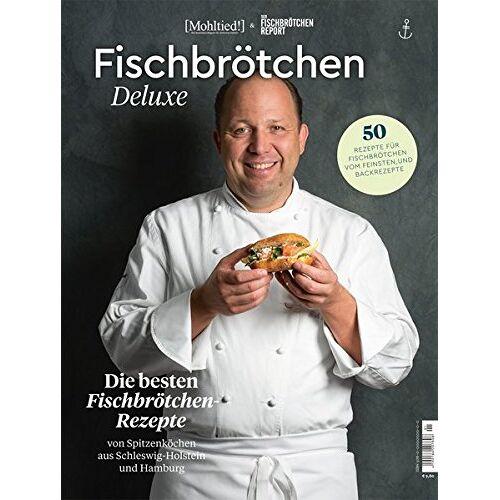 Tilman Schuppius Verlag e.K. - Fischbrötchen Deluxe: Die besten Fischbrötchen-Rezepte von Spitzenköchen aus Schleswig-Holstein und Hamburg - Preis vom 18.10.2020 04:52:00 h