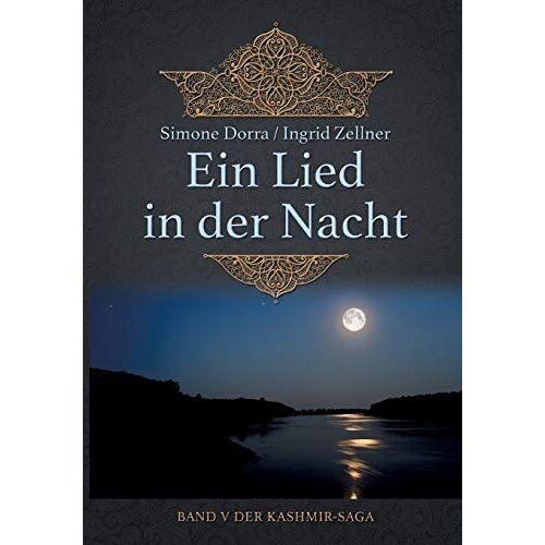 Ingrid Zellner - Ein Lied in der Nacht: Band V der Kashmir-Saga - Preis vom 03.05.2021 04:57:00 h