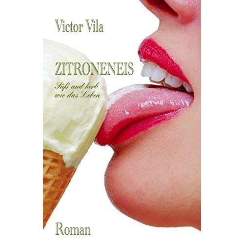 Victor Vila - Zitroneneis: Süß und herb wie das Leben - Preis vom 05.01.2021 05:56:35 h