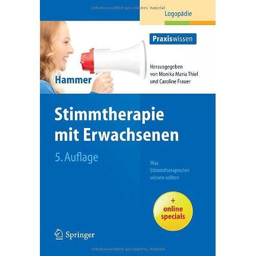 Hammer, Sabine S. - Stimmtherapie mit Erwachsenen: Was Stimmtherapeuten wissen sollten (Praxiswissen Logopädie) - Preis vom 08.05.2021 04:52:27 h