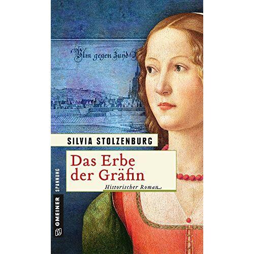 Silvia Stolzenburg - Das Erbe der Gräfin: Historischer Roman (Historische Romane im GMEINER-Verlag) - Preis vom 13.05.2021 04:51:36 h