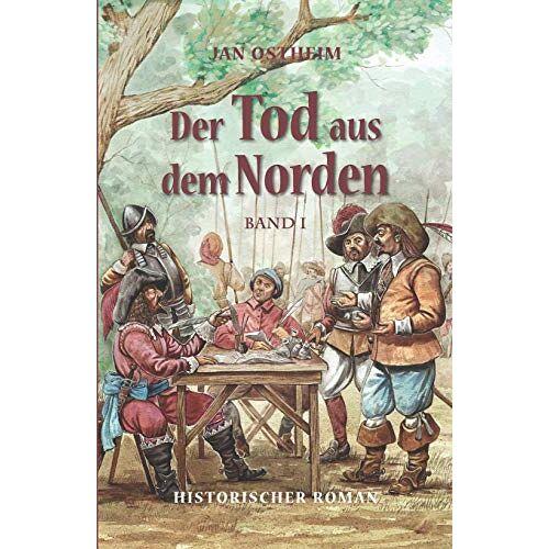 Jan Ostheim - Der Tod aus dem Norden: Band 1 (Als Landsknecht im 30-jährigen Krieg, Band 1) - Preis vom 17.04.2021 04:51:59 h