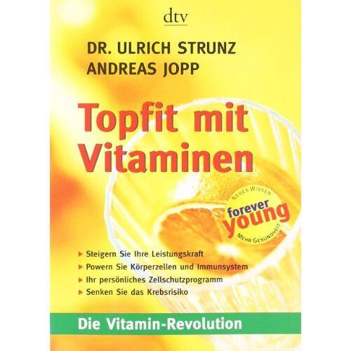 Ulrich Strunz - Topfit mit Vitaminen: Die Vitamin-Revolution - Preis vom 16.04.2021 04:54:32 h