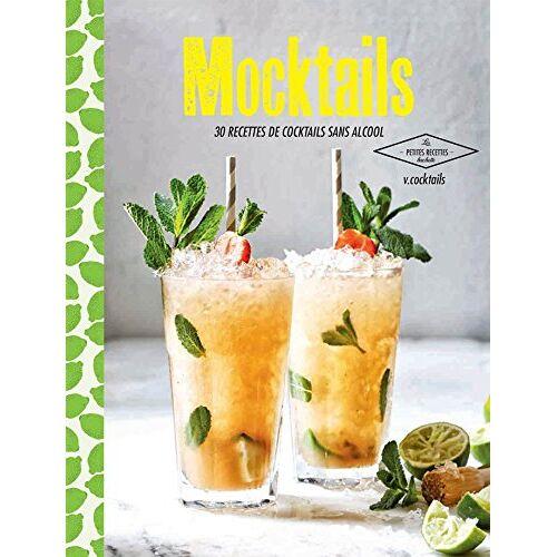 V. Cocktails - Mocktails: 30 recettes de cocktails sans alcool - Preis vom 27.02.2021 06:04:24 h