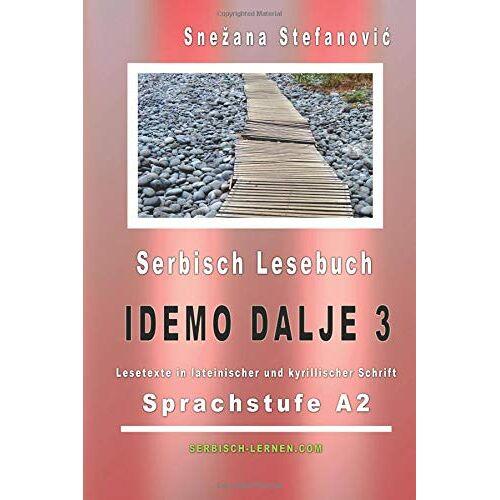Snezana Stefanovic - Serbisch Lesebuch Idemo dalje 3: Sprachstufe A2, Kurze Lesetexte in lateinischer und kyrillischer Schrift (Serbisch lernen) - Preis vom 12.05.2021 04:50:50 h