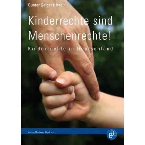 Gunter Geiger - Kinderrechte sind Menschenrechte!: Kinderrechte in Deutschland - Preis vom 18.04.2021 04:52:10 h