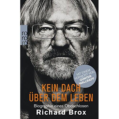 Richard Brox - Kein Dach über dem Leben: Biographie eines Obdachlosen - Preis vom 15.05.2021 04:43:31 h