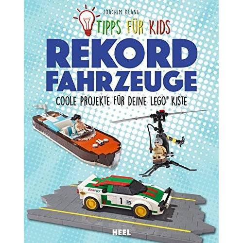 Joachim Klang - Tipps für Kids: Rekordfahrzeuge: Coole Projekte für deine LEGO®-Kiste - Preis vom 06.09.2020 04:54:28 h