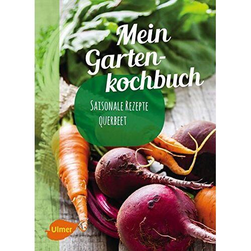 Katrin Schmelzle - Mein Gartenkochbuch: Saisonale Rezepte querbeet - Preis vom 15.04.2021 04:51:42 h