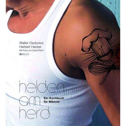 Walter Osztovics - Helden am Herd: Ein Kochbuch für Männer - Preis vom 15.04.2021 04:51:42 h