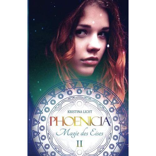 Kristina Licht - Phoenicia: Magie des Eises (Phoenicia Chroniken) - Preis vom 06.05.2021 04:54:26 h