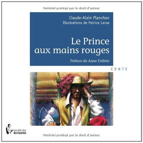 PLANCHON Claude - LE PRINCE aux MAINS ROUGES - Preis vom 10.05.2021 04:48:42 h