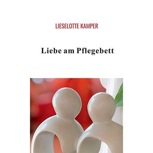 Lieselotte Kamper - Liebe am Pflegebett - Preis vom 23.01.2021 06:00:26 h