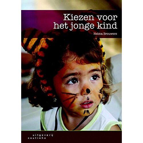 Helma Brouwers - Kiezen voor het jonge kind - Preis vom 03.12.2020 05:57:36 h