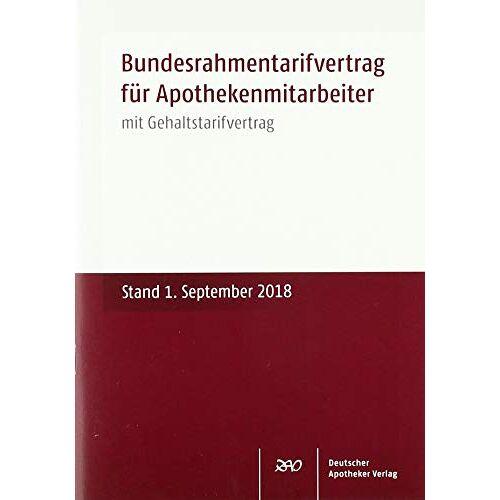 - Bundesrahmentarifvertrag für Apothekenmitarbeiter: mit Gehaltstarifvertrag Stand: 1. September 2018 - Preis vom 28.02.2021 06:03:40 h