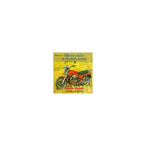 Wolfgang Zeyen - Motorräder die Geschichte machten: Moto Guzzi. Die großen V-Zweizylinder - Preis vom 06.09.2020 04:54:28 h