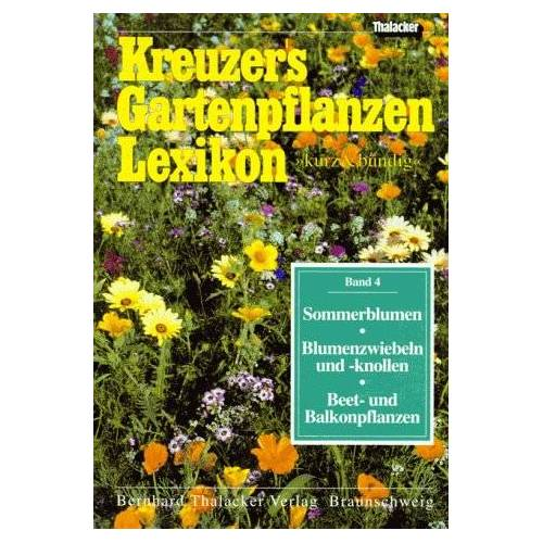 Johannes Kreuzer - Kreuzers Gartenpflanzen- Lexikon 4 - Preis vom 10.05.2021 04:48:42 h