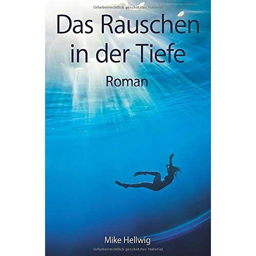 Mike Hellwig - Das Rauschen in der Tiefe - Preis vom 20.10.2020 04:55:35 h