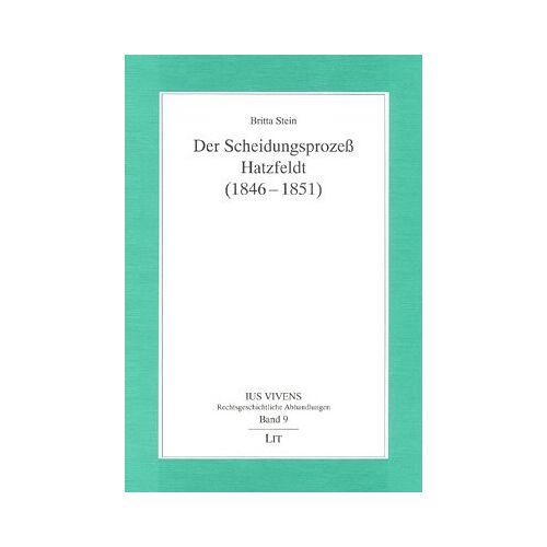 Britta Stein - Der Scheidungsprozess Hatzfeldt (1846-1851) - Preis vom 03.05.2021 04:57:00 h