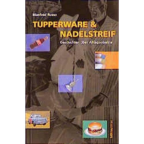 Manfred Russo - Tupperware & Nadelstreif: Geschichten über Alltagsobjekte - Preis vom 08.05.2021 04:52:27 h