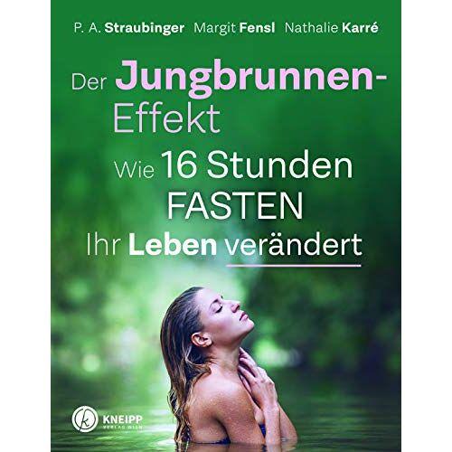 P. A. Straubinger - Der Jungbrunnen-Effekt: Wie 16 Stunden FASTEN ihr Leben verändert - Preis vom 08.05.2021 04:52:27 h
