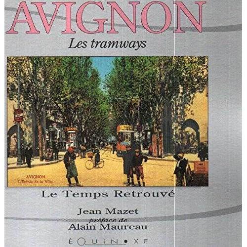 Mazet - Avignon au temps des tramways - Preis vom 27.10.2020 05:58:10 h