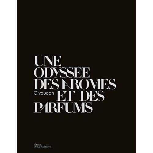 Caroline Champion - Une odyssée des parfums et des arômes : Givaudan - Preis vom 17.04.2021 04:51:59 h