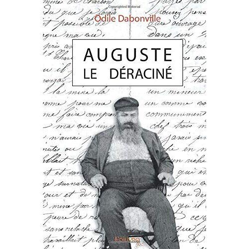 Odile Dabonville - Auguste le déraciné - Preis vom 05.10.2020 04:48:24 h