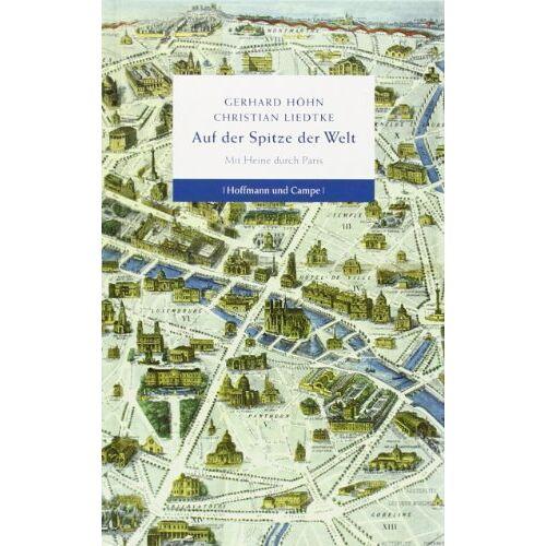 Heinrich Heine - Auf der Spitze der Welt: Mit Heine durch Paris (Literatur-Literatur) - Preis vom 14.04.2021 04:53:30 h