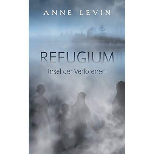 Anne Levin - Refugium: Insel der Verlorenen - Preis vom 27.02.2021 06:04:24 h