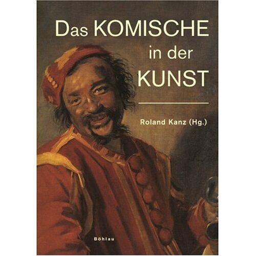 Roland Kanz - Das Komische in der Kunst - Preis vom 03.05.2021 04:57:00 h