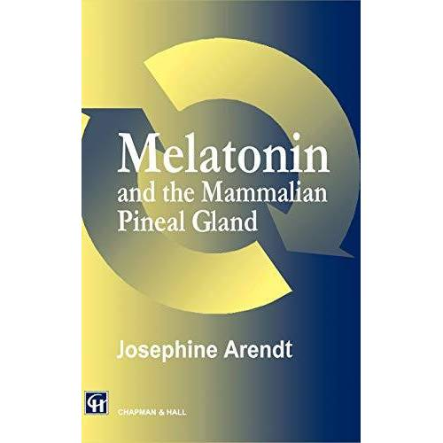 Josephine Arendt - Melatonin and the Mammalian Pineal Gland - Preis vom 17.04.2021 04:51:59 h