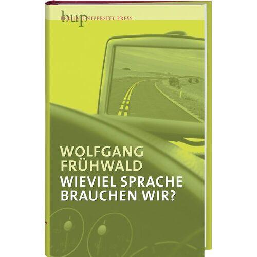 Wolfgang Frühwald - Wieviel Sprache brauchen wir? - Preis vom 15.04.2021 04:51:42 h
