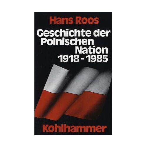 Hans Roos - Geschichte der Polnischen Nation 1918-1985 - Preis vom 18.10.2020 04:52:00 h