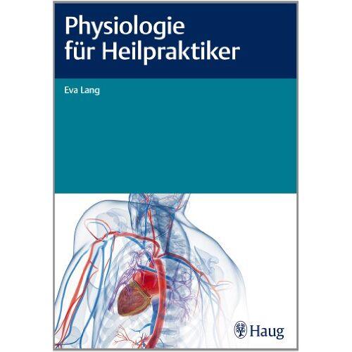 Eva Lang - Physiologie für Heilpraktiker - Preis vom 15.04.2021 04:51:42 h