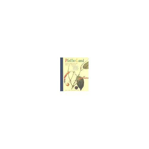 Charlotte Beck - Pfefferland: Geschichten aus der Welt der Gewürze - Preis vom 26.02.2021 06:01:53 h