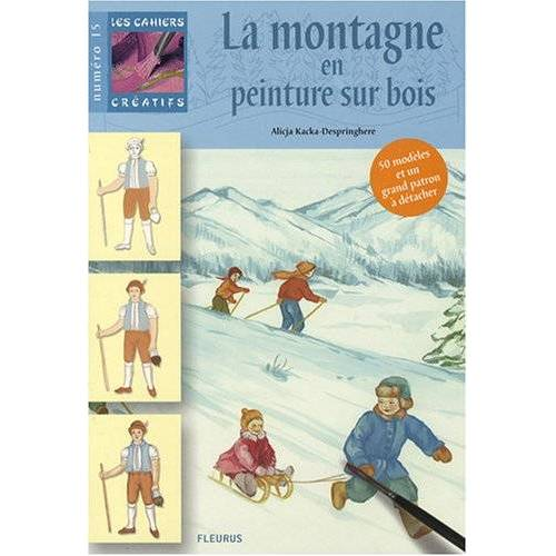 Alicja Kacka-Despringhere - La montagne en peinture sur bois - Preis vom 16.04.2021 04:54:32 h