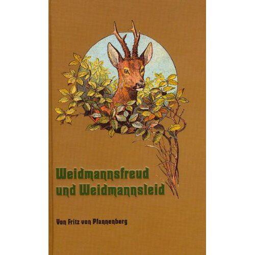 Pfannenberg, Fritz von - Weidmannsfreud und Weidmannsleid: Blätter aus Hüttenvogels Jagdbuch - Preis vom 19.01.2021 06:03:31 h