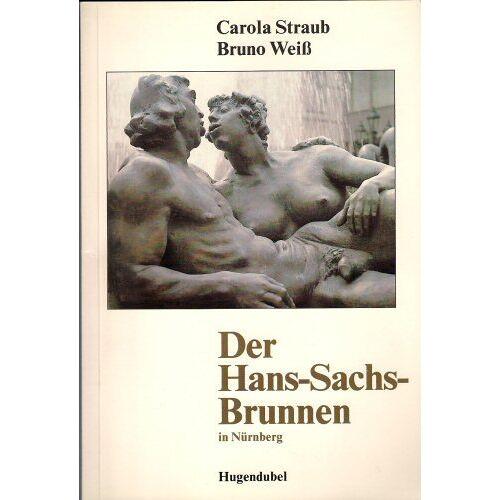 Carola Straub - Der Hans - Sachs - Brunnen in Nürnberg - Preis vom 04.09.2020 04:54:27 h