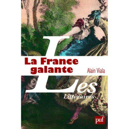 Alain Viala - La France Galante - Preis vom 26.02.2021 06:01:53 h