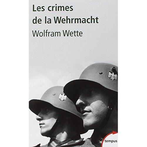 Wolfram Wette - Les crimes de la Wehrmacht - Preis vom 27.02.2021 06:04:24 h