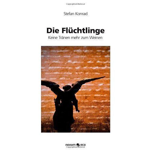 Stefan Konrad - Die Flüchtlinge: Keine Tranen Mehr Zum Weinen - Preis vom 13.05.2021 04:51:36 h