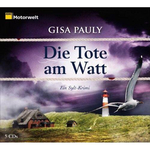 Gisa Pauly - Die Tote am Watt. Ein Sylt-Krimi, 5 CDs (ADAC Motorwelt-Edition) - Preis vom 23.02.2021 06:05:19 h