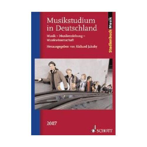Richard Jakoby - Musikstudium in Deutschland 2007: Musik - Musikerziehung - Musikwissenschaft (Studienbuch Musik) - Preis vom 21.04.2021 04:48:01 h