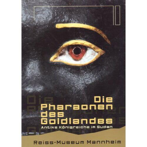 Dietrich Wildung - Die Pharaonen des Goldlandes. antike Königreiche im Sudan. - Preis vom 07.05.2021 04:52:30 h